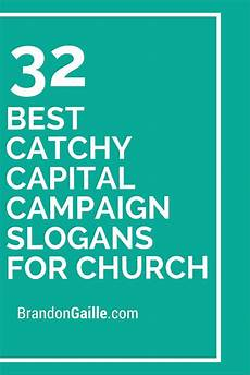 Catchy Fundraising Phrases 33 Best Catchy Capital Campaign Slogans For Church