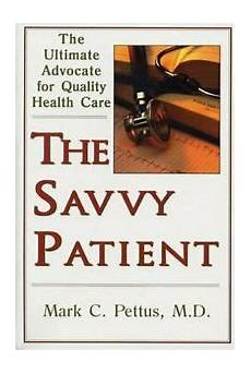 Charting The Course Launching Patient Centric Healthcare Savvy Patient The Ultimate Advocate For Quality