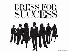 Dress For Success Tips Dress For Success