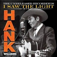 How To Play I Saw The Light On Guitar Hank Williams I Saw The Light 3 Cd Dvd 2015 Time