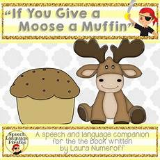 If You Give A Moose A Muffin Pdf Speech Language Pirates Teaching Resources Teachers Pay