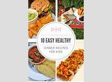 10 easy healthy dinner recipes for kids   Daisies & Pie