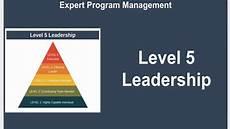 Level 5 Leadership Level 5 Leadership Youtube