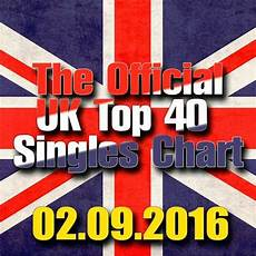Uk Singles Chart 2016 The Official Uk Top 40 Singles Chart 02 09 2016 Mp3