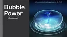 Power Bubble Bubble Power