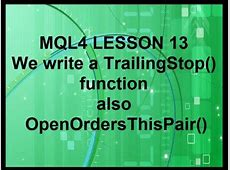 Mql4 Programming Lesson13 Let's Write a Trailing Stop