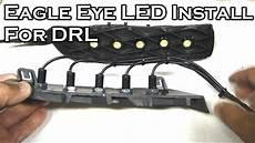 Eagle Eye Led Lights 3 Watt Eagle Eye Led Install For Drl Youtube