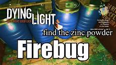 Find The Turpentine Dying Light Dying Light Find The Zinc Powder Turpentine L Firebug