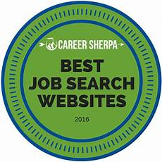 Best Job Searching Websites 43 Best Job Search Websites 2016 Career Sherpa
