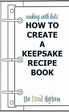 Make Receipts For Your Business Cooking With Kids Create A Keepsake Recipe Binder Amp Make