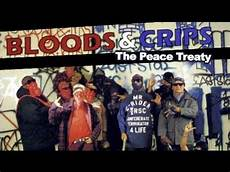 Bloods Vs Crips Bloods Amp Crips The Peace Treaty Youtube