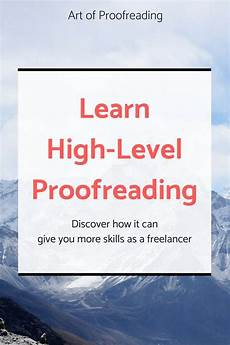 Freelance Proofreading Why You Should Learn High Level Proofreading Proofreader