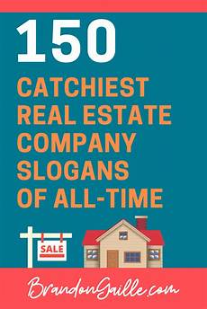 Real Estate Advertising Words 150 Catchy Real Estate Advertising Slogans And Taglines
