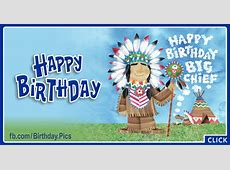 Happy Birthday Big Chief   Native American : Happy Birthday