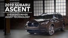 Subaru Eyesight 2019 by 2019 Subaru Ascent Eyesight Driver Assist Technology