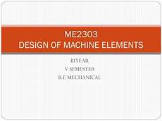 Design Of Machine Elements Powerpoint Ppt Me2303 Design Of Machine Elements Powerpoint