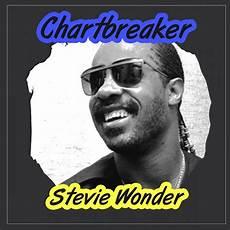 Chart Breaker Chartbreaker Stevie Wonder Mp3 Buy Full Tracklist