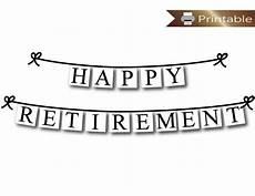 Happy Retirement Banner Printable Printable Happy Retirement Banner Diy Retirement Party