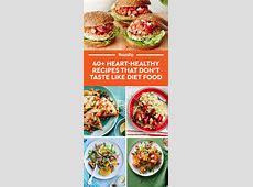 55 Heart Healthy Dinner Recipes That Don't Taste Like Diet
