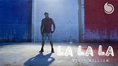 Boy La La La Willy William La La La Official Music Video Youtube