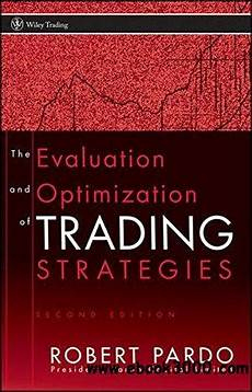 Design Testing And Optimization Of Trading Systems The Evaluation And Optimization Of Trading Strategies 2nd