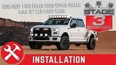 2015 F150 Light Bar Install 2015 2017 F150 Putco Boss Upper Grille With 10 Quot Led Light
