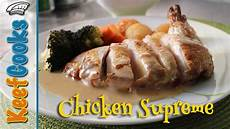 chicken supreme classic chicken supreme recipe chicken recipes