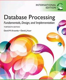 Database Processing Fundamentals Design Implementation Database Processing Fundamentals Design And