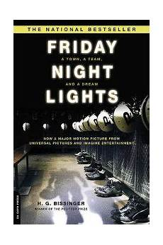 Friday Night Lights Original Movie Soundtrack Friday Night Lights Movie Tie In By H G Bissinger