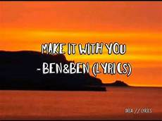Ben Und Malvorlagen Lyrics Make It With You Lyrics Ben Ben