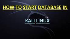 Start Database How To Start Database In Kali Linux Start Sql Youtube