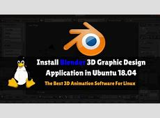 How to install Blender 3D Animation Software in Ubuntu 18.04