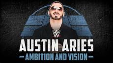 Austin Theme Austin Aries Wwe Cover Theme Quot Ambition And Vision Quot Youtube