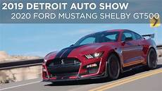 2019 Ford Shelby Gt500 by 2019 Detroit Auto Show 2020 Ford Mustang Shelby Gt500