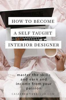 How To Start Your Own Interior Design Business How To Become A Self Taught Interior Designer Interior