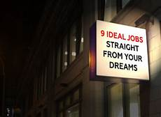 Ideal Jobs 9 Ideal Jobs Straight From Your Dreams