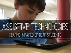 Scholarships For Hearing Impaired Students Assistive Technologies By Gabby Giovenco