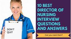 Director Of Nursing Interview Questions If You Re Interviewing For A Director Of Nursing Position