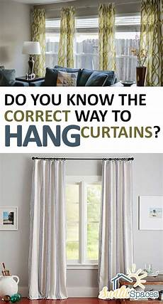 How To Hang Curtains Properly Do You The Correct Way To Hang Curtains Sunlit