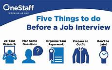 Things To Do For A Job Interview 5 Things To Do Before A Job Interview Onestaff