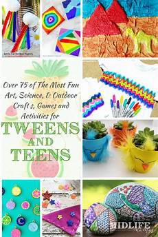 crafts for tweens 75 activities and crafts for tweens that won t