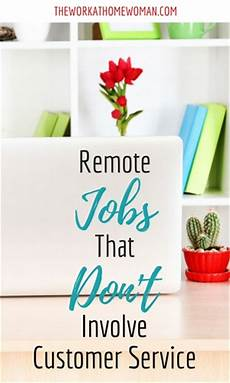 No Customer Service Jobs Remote Jobs That Don T Involve Customer Service