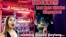 Singapore Red Light Area Red Light District In Singapore Walking In Geylang