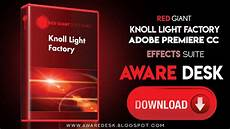 Knoll Light Factory For Photoshop Cc 2018 Free Download Red Giant Knoll Light Factory For Adobe Premiere Cc