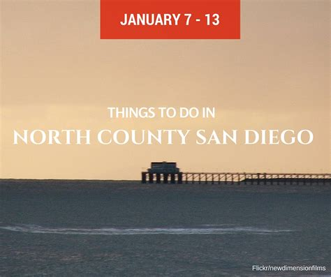 7 Things To Do In January by Things To Do In County San Diego Events Jan 7 13