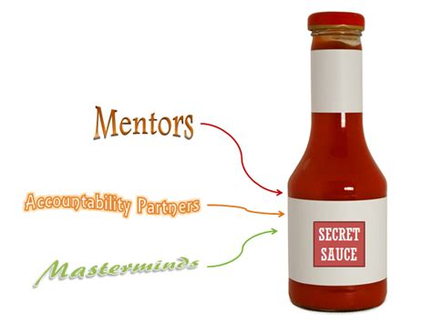 secret sauce mentors masterminds and accountability partners your