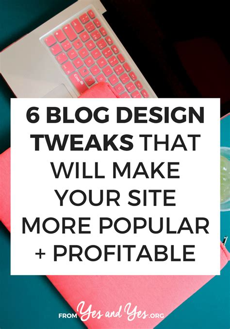 10 visual tweaks to make your website design impre by 6 blog design tweaks that will make your site more popular