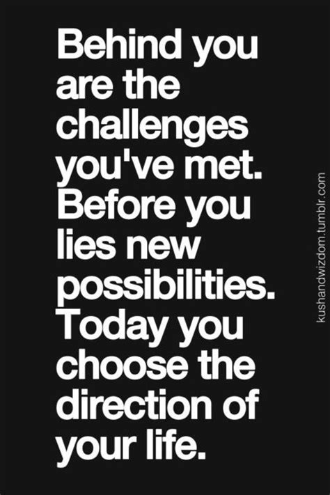 get a new challenge daily quote you are the challenges you ve met