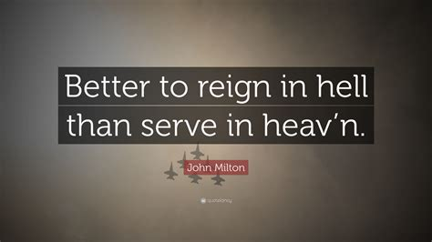 better to in hell milton quotes 100 wallpapers quotefancy