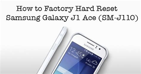 how to hard reset samsung galaxy ace 3 gt s7270 how to unlock hard reset samsung galaxy j1 ace
